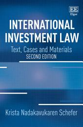 International Investment Law: Text, Cases and Materials, Second Edition