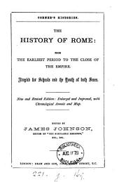 The History of Rome: From the Earliest Period to the Close of the Empire ...