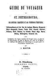 Guide du voyageur à St. Pétersbourg, ses environs immédiats et ses résidences impériales