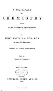 A Dictionary of Chemistry and the Allied Branches of Other Sciences: Volume 2