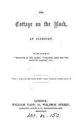 The cottage on the rock, an allegory, by the author of 'Whispers in the palms' [signing herself A.S.].