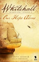 Our Hope Alone Whitehall Season 1 Episode 10  Book PDF
