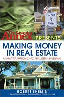 The Learning Annex Presents Making Money in Real Estate PDF