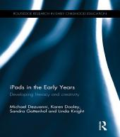 iPads in the Early Years: Developing literacy and creativity
