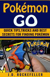 Pokémon Go: The Ultimate Guide, Tips, Tricks and Best Secrets for Finding Pokémon
