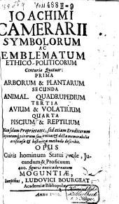Symbolorum ac emblematum ethico-politicorum centuriae quatuor ... Opus in hac editione 400 figuris aeneis adornatum