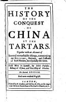 The History of the Conquest of China by Tartars Together with an Account of Several Remarkable Things  Concerning the Religion  Manners  an Customs of Both Nations     First Writ in Spanish by Se  or Palafox     PDF
