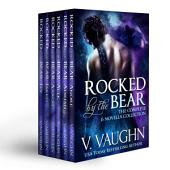 Rocked by the Bear Complete Novella Collection 1-6: Werebear Shifter Romance