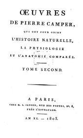 Oeuvres de Pierre Camper, qui ont pour objet l'histoire naturelle, la physiologie et l'anatomie comparée: Volume2