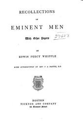 Recollections of Eminent Men: With Other Papers