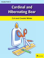 Cardinal and Hibernating Bear: Cut and Create! Winter