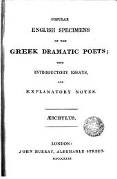 Popular English Specimens of the Greek Dramatic Poets: With Introductory Essays and Explanatory Notes