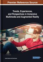 Trends, Experiences, and Perspectives in Immersive Multimedia and Augmented Reality