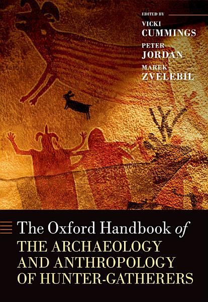 Download The Oxford Handbook of the Archaeology and Anthropology of Hunter gatherers Book