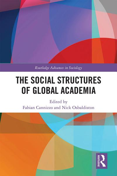 Download The Social Structures of Global Academia Book