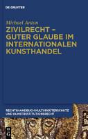 Zivilrecht   Guter Glaube im internationalen Kunsthandel PDF