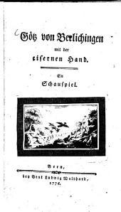 Götz von Berlichingen mit der eisernen Hand: Ein Schauspiel
