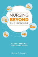 Nursing Beyond The Bedside 60 Non Hospital Careers In Nursing