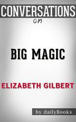 Big Magic  by Elizabeth Gilbert   Conversation Starters PDF