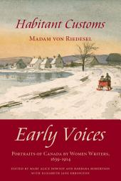 Habitant Customs: Early Voices — Portraits of Canada by Women Writers, 1639–1914