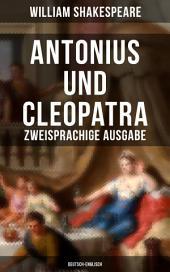 Antonius und Cleopatra (Zweisprachige Ausgabe: Deutsch-Englisch)
