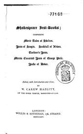 Shakespeare Jest-books: Reprints of the Early and Very Rare Jest-books Supposed to Have Been Used by Shakespeare, Volume 2