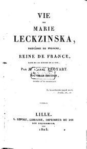 Vie de Marie Leckzinska: princesse de Pologne, reine de France