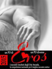Un PO' d'eros 2015: I racconti erotici vincitori degli Oxè Awards