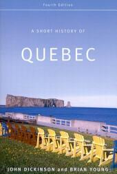 A Short History of Quebec: Edition 4