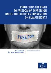Protecting The Right To Freedom Of Expression Under The European Convention On Human Rights Book PDF