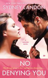 No Denying You: A Danvers Novel