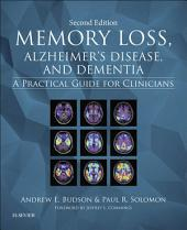 Memory Loss, Alzheimer's Disease, and Dementia E-Book: A Practical Guide for Clinicians, Edition 2