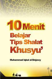 10 Menit Belajar Tips Shalat Khusyuk