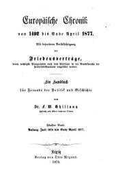 Europäische Chronik von 1492 bis Ende April 1865: mit besonderer Berücksichtigung der Friedensverträge, deren wichtigste Paragraphen nach dem Wortlaut in der Grundsprache der Friedensinstrumente eingeführt werden ; ein Handbuch für Freunde der Politik und Geschichte, Band 5