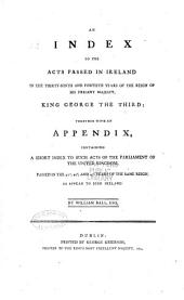 The statutes at large, passed in the Parliaments held in Ireland: from the third year of Edward the Second, A.D. 1310, to the twenty sixth-[fortieth] year of George the Third, A.D. 1786-[A.D. 1800], inclusive : with marginal notes, and a compleat index to the whole ...