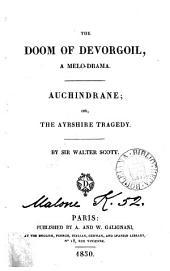 The doom of Devorgoil, a melo-drama. Auchindrane; or, The Ayrshire tragedy