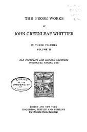 The Prose Works of John Greenleaf Whittier: In Three Volumes, Volume 6