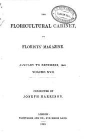 The Floricultural Cabinet, and Florists Magazine: Volumes 17-18