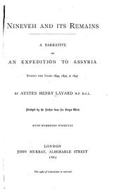 Nineveh and Its Remains: A Narrative of an Expedition to Assyria During the Years 1845, 1846, & 1847