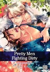 Pretty Men Fighting Dirty (Yaoi Manga)