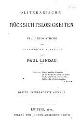 Literarische Rüsksichtslosigkeiten: feuilletonistiche und polemische Aufsätze