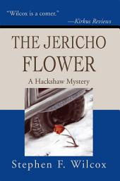 The Jericho Flower: A Hackshaw Mystery
