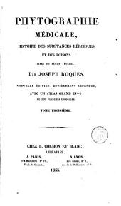 Phytographie médicale, histoire des substances héroïques et des poisons tirés du règne végétal, 3