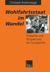 Wohlfahrtsstaat im Wandel: Probleme und Perspektiven der Sozialpolitik