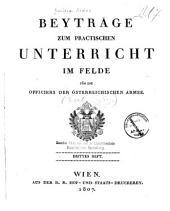 Beyträge zum practischen Unterricht im Felde für die Officiere der österreichischen Armee: Ausgabe 3