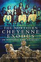 The Northern Cheyenne Exodus in History and Memory PDF