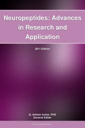 Neuropeptides: Advances in Research and Application: 2011 Edition