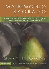 Matrimonio Sagrado, nueva edición: ¿Y si Dios diseñó el matrimonio para santificarnos más que para hacernos felices?