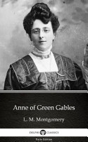 Anne of Green Gables by L  M  Montgomery   Delphi Classics  Illustrated  PDF