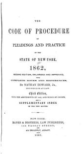 The Code of Procedure of Pleadings and Practice of the State of New York, 1862